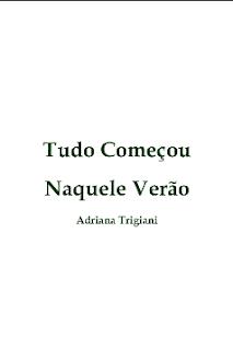 TUDO COMEÇOU NAQUELE VERAO - Adriana Trigiani