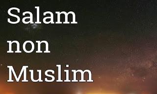 Hukum Mengucapkan Salam Dengan Ucapan Salam Selain Muslim