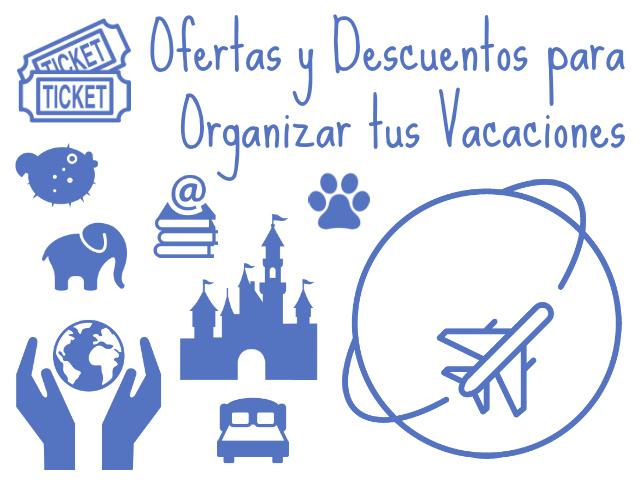 Ofertas y Descuentos para Organizar tus Vacaciones