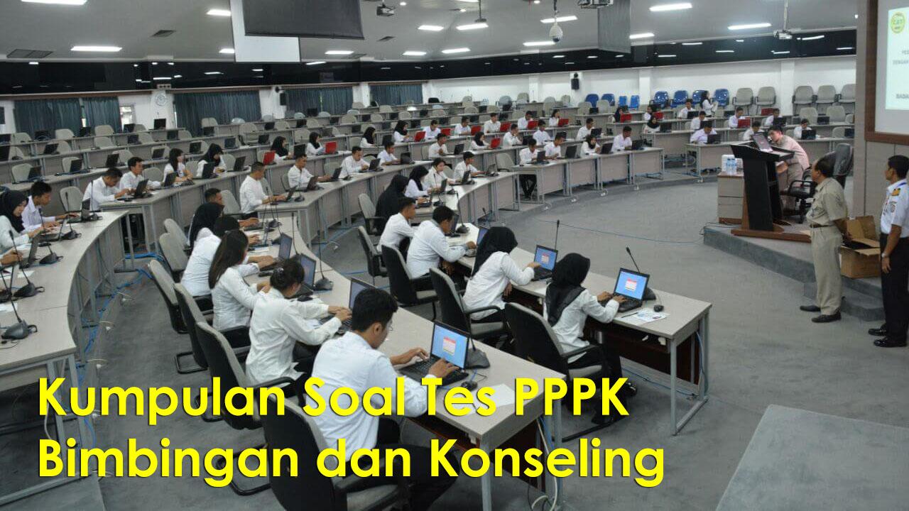 Kumpulan Soal Tes PPPK Bimbingan dan Konseling