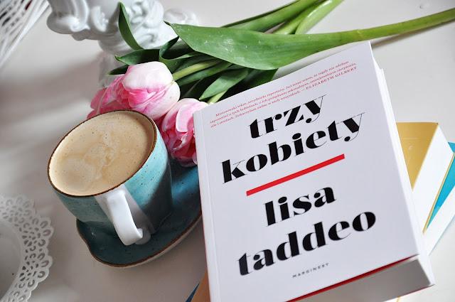 """""""Trzy kobiety""""  - Lisa Taddeo"""