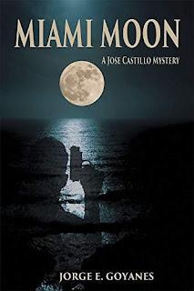 Miami Moon: A Jose Castillo Mystery by Jorge E. Goyanes