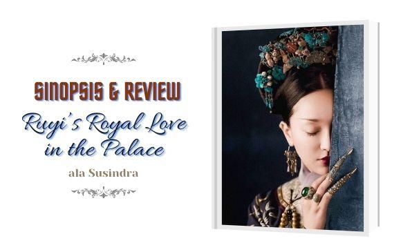 Ruyi's Royal Love in the Palace ala Susindra ini.
