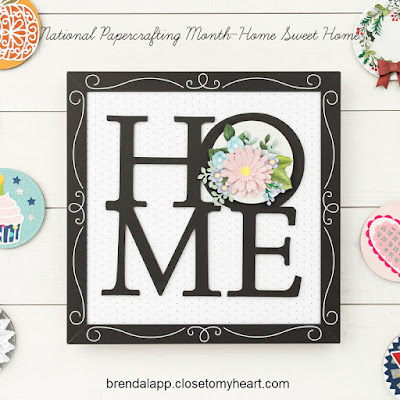 National Papercrafting Month—Home Sweet Home