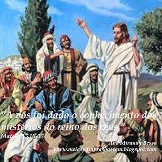 """Resultado de imagem para imagens os discípulos aproximaram-se e disseram a Jesus: """"Por que tu falas ao povo em parábolas?"""""""