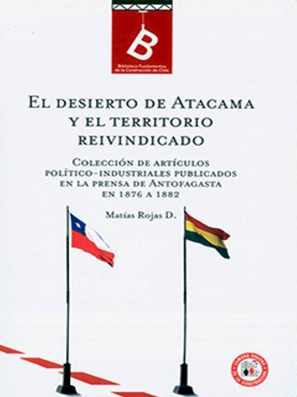 El desierto de Atacama y el territorio reivindicado – Matias Rojas
