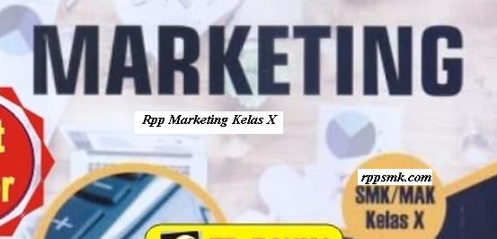 Download Rpp Mata Pelajaran Marketing Smk Kelas X Kurikulum 2013 Revisi 2017 Semester 1 dan 2