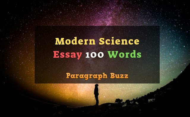Essay on Modern Science 100 Words