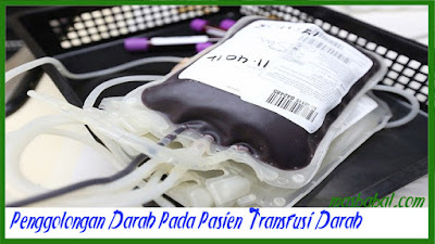 Penggolongan Darah Pada Pasien Transfusi Darah