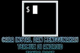 Cara Instal Dan Menggunakan Termux Di Android Tanpa Root