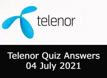 4 July Telenor Answers Today | Telenor Quiz Today 4 July 2021