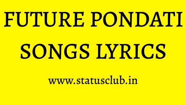 Future Pondati Song Lyrics | Malayali Latest Song Lyrics