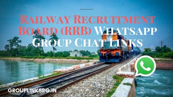 Whatsapp Group Links Railway Recruitment Board (RRB) 2020- Join Now