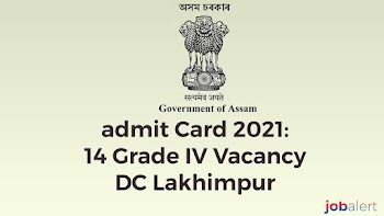 admit Card 2021: 14 Grade IV Vacancy DC Lakhimpur