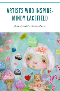 Sprinkle On Glitter Blog/: Artists Who Inspire- Mindy Lacefield