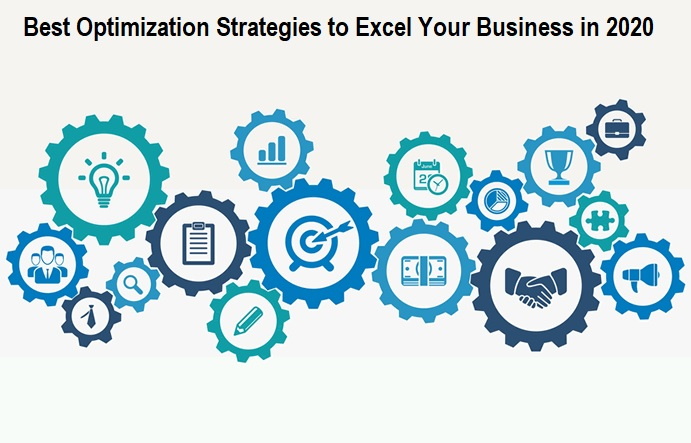 Best Optimization Strategies to Excel Your Business in 2020
