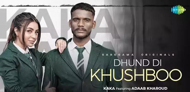 DHUND DI KHUSHBOO LYRICS — KAKA × GAVIN BEATS