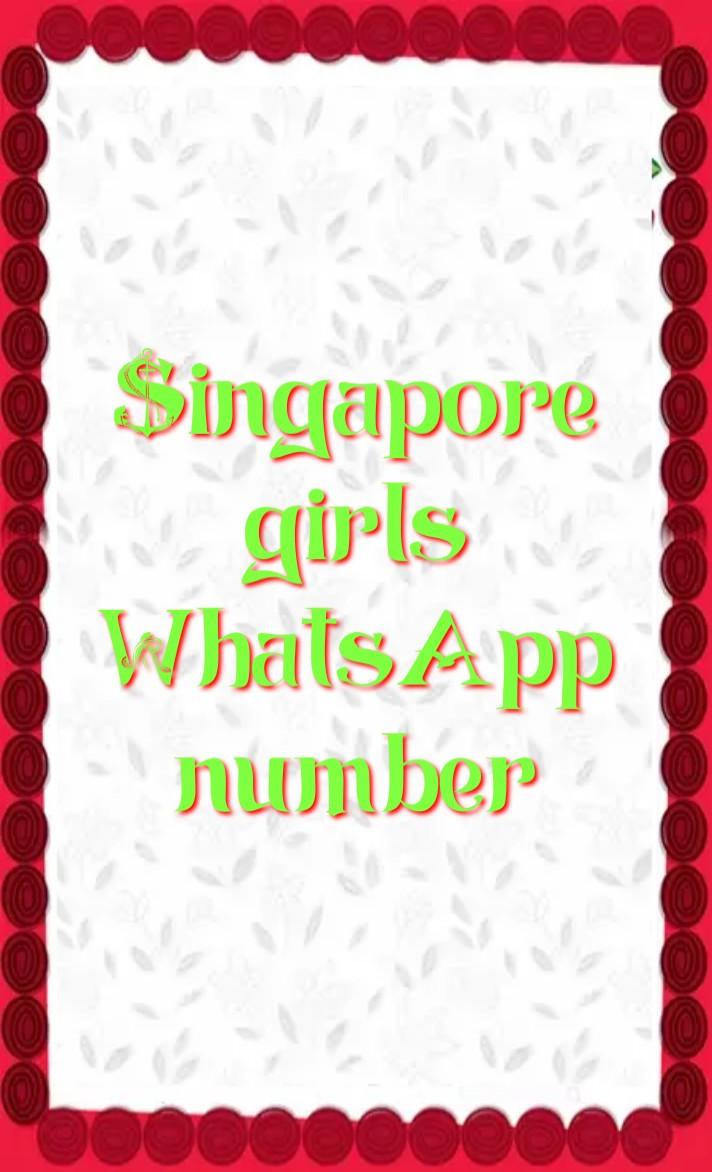 Singapore girl whatsapp number 2021, Girl whatsapp number list, Singapore single ladies whatsapp numbers, Singapore girl whatsapp number Facebook, Singapore girl whatsapp number 2021, Singapore Girl WhatsApp Group Link 2021, Singapore School Girl Facebook id, Singapore single ladies whatsapp numbers, Singapore WhatsApp group link, Singapore whatsapp number girl, Singapore whatsapp group,