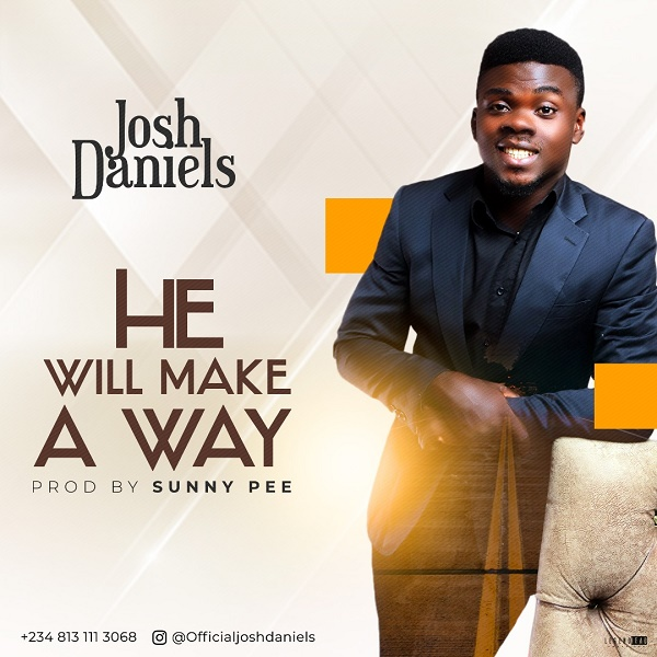 Josh Daniels - He Will Make A Way Mp3 Download