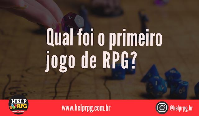 Qual foi o primeiro jogo de RPG?