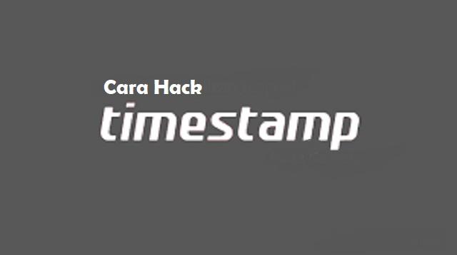 Cara Hack TimeStamp