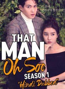 That Man Oh Soo S01 Hindi Dubbed Series 720p HDRip HEVC x265