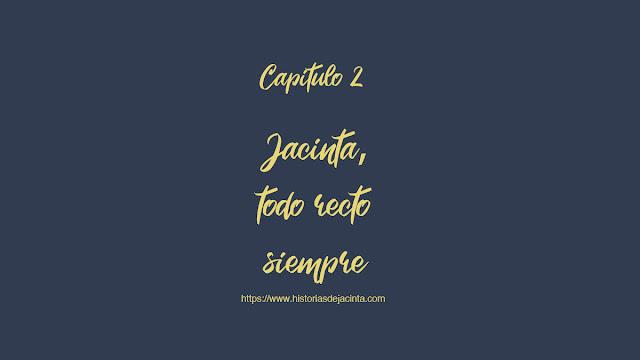 Jacinta, todo recto siempre