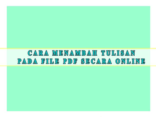 CARA MENAMBAH TULISAN  PADA FILE PDF SECARA ONLINE