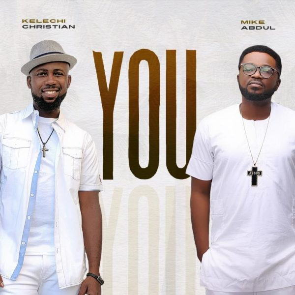 [Music] Kelechi Christian Ft. Mike Abdul – You