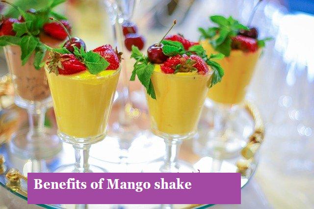 Benefits of Mango shake:-2021