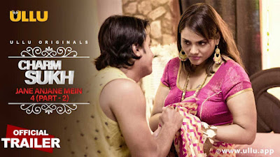 ❤️ Charmsukh Jane Anjane Mein 4 Part 2 Ullu Web Series 2021 Storyline, Wiki/Details, Cast and Review : Download and Watch Online Free