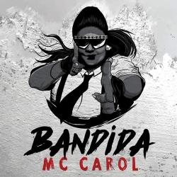 Baixar CD Bandida – MC Carol