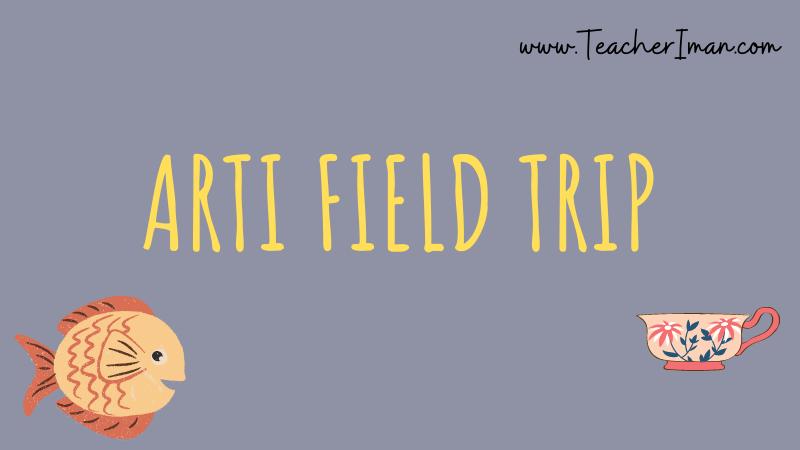Arti Field Trip