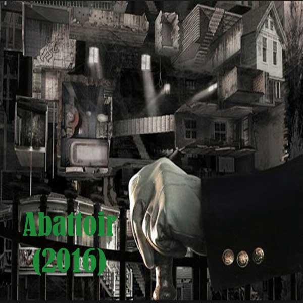 Abattoir, Film Abattoir, Abattoir Movie, Abattoir Synopsis, Abattoir Trailer, Abattoir Review, Download Poster Film Abattoir 2016