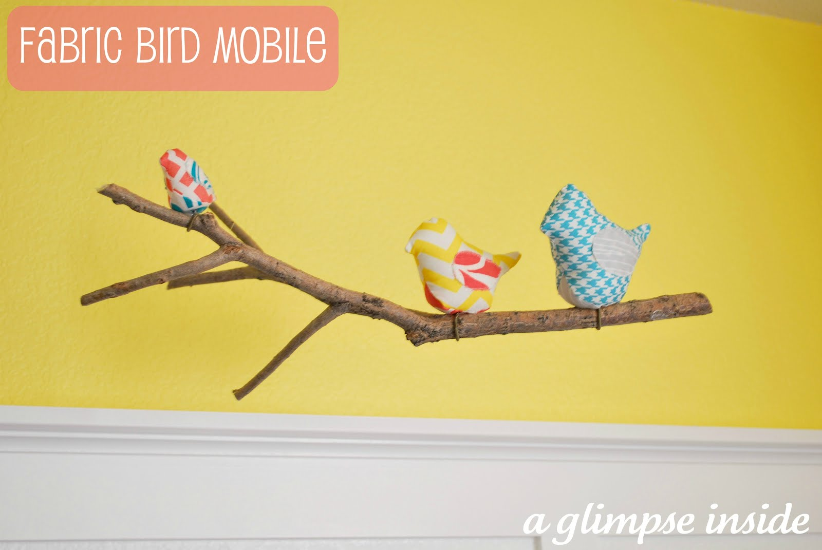 Nursery Project #2: Fabric Bird Mobile Tutorial | A Glimpse Inside