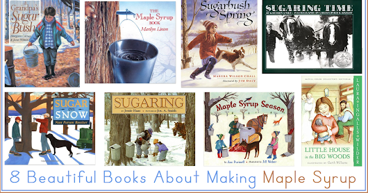 8 Beautiful Books About Making Maple Syrup