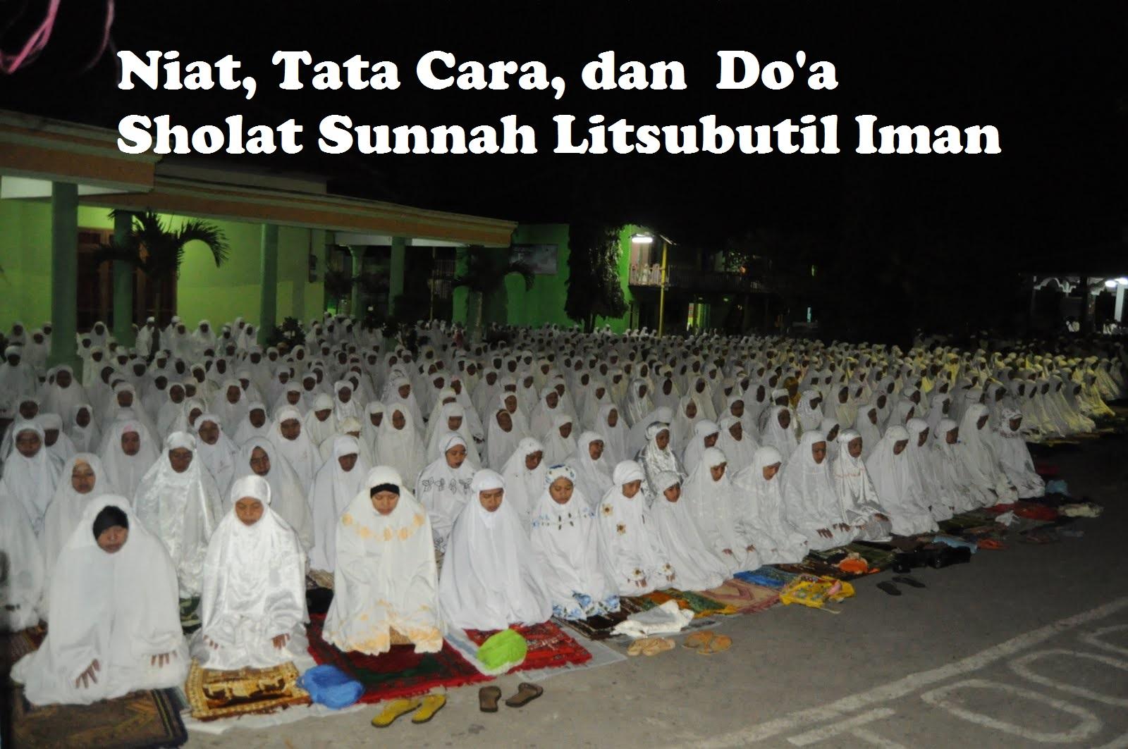 Tata Cara Serta Niat Sholat Sunnah Litsubutil Iman Lengkap Arab Latin dan Arti Serta Doanya