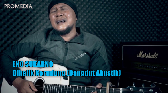 Eko Sukarno, Dangdut Akustik, Dangdut, Lagu Cover, 2048,Download Lagu Eko Sukarno Dibalik Kerundung Mp3 Spesial Untuk Istri Tercinta