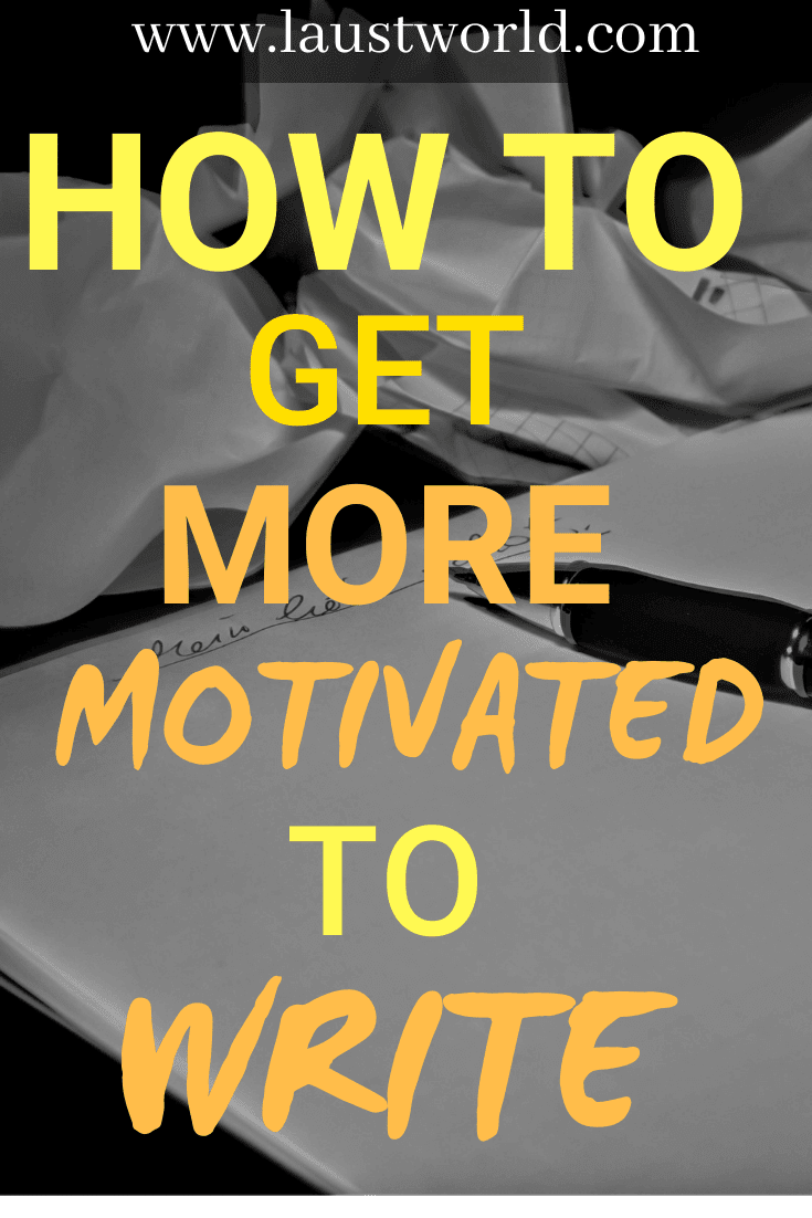 Pinterest graphic that says how to get motivated to write
