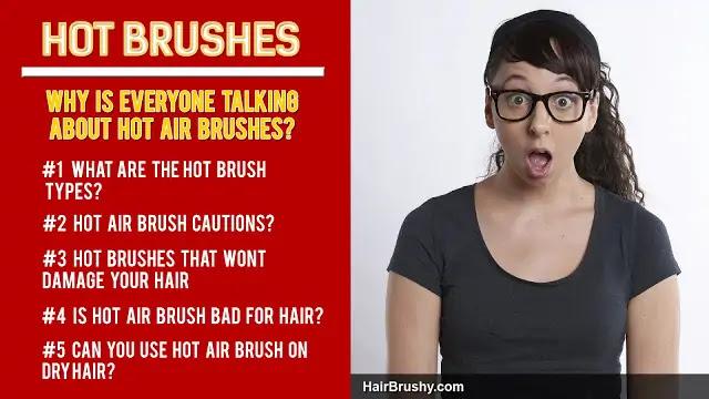 Hot brushes