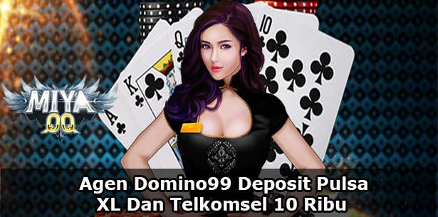 Agen Domino99 Deposit Pulsa XL Dan Telkomsel 10 Ribu