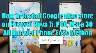 How To Download Install Google Play Store on Huawei Phones Easy method With Install Full File 100% working Free By Androidgsm