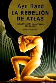 La rebelión de Atlas – Ayn Rand