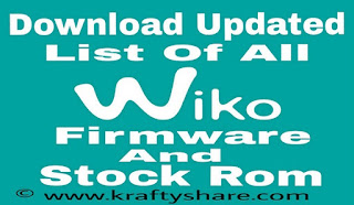 Download Updated List Of All Wiko Firmware And Stock Rom