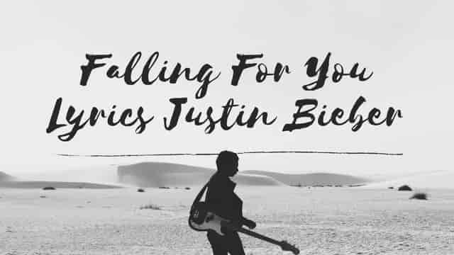 """Falling For You Lyrics from """"Cool Tape, Vol. 3"""" album. You can get Falling For You Lyrics In English Font. This song is sung by Justin Bieber."""