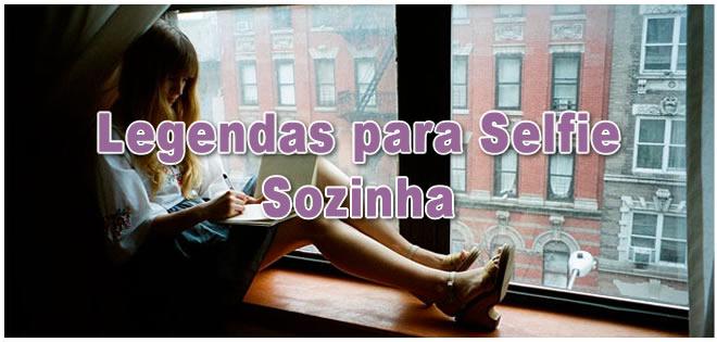 Legendas Para Selfie Sozinha Zap Frases