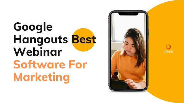 Google Hangouts Best Webinar Software For Marketing