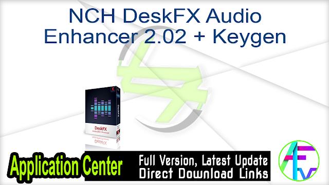NCH DeskFX Audio Enhancer 2.02 + Keygen