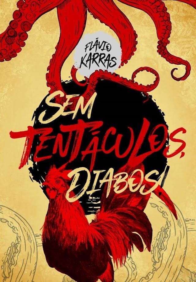 Resenha | Sem tentáculos, diabos! de Flávio Karras