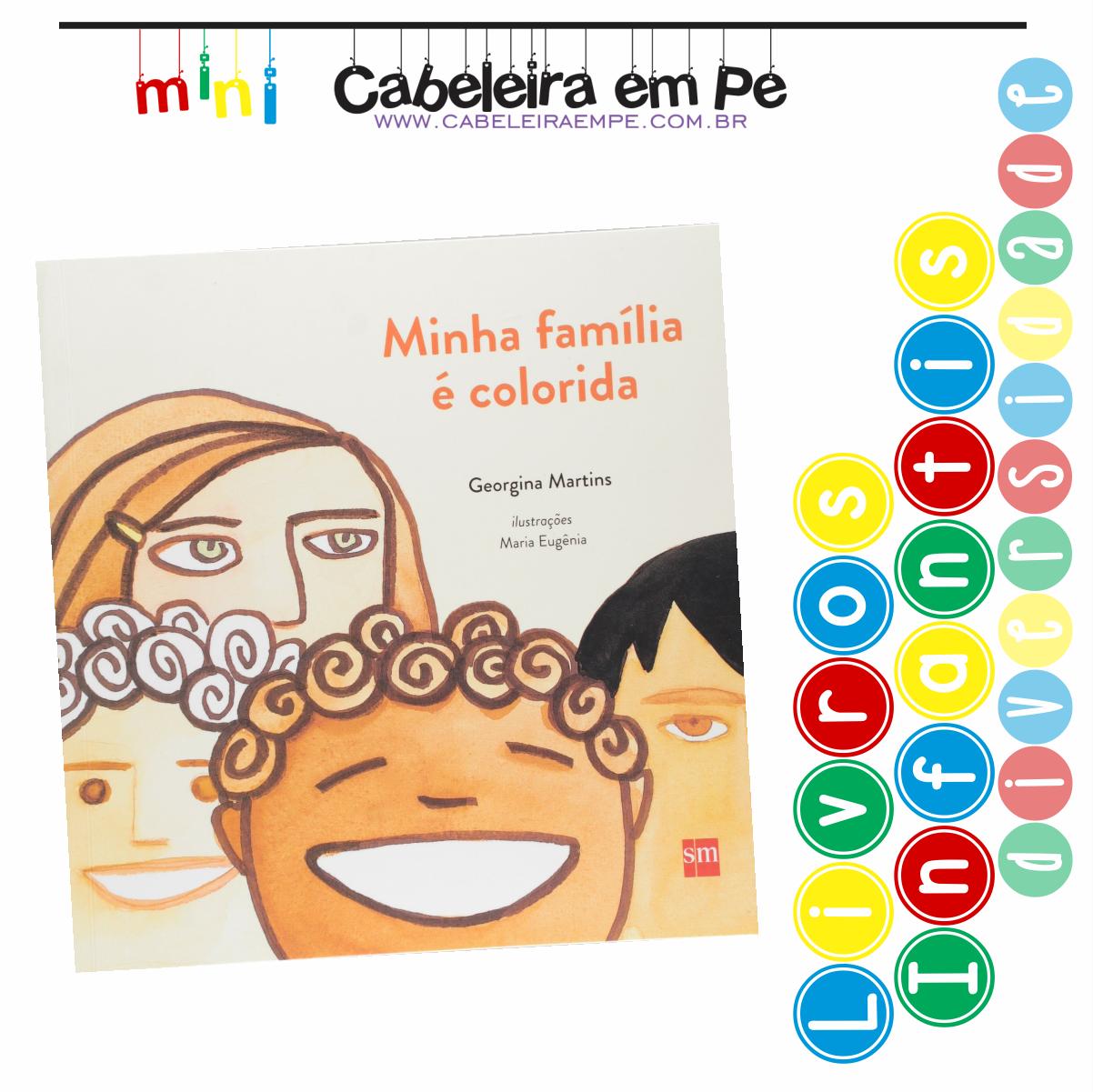 Livro Infantil Diversidade - Título - Minha família é colorida - Georgina  Martins 8c9b0f7c8c07a